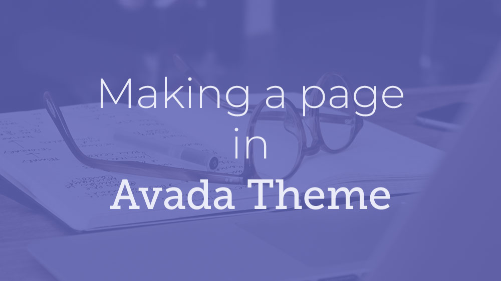How to make a page in Avada Theme