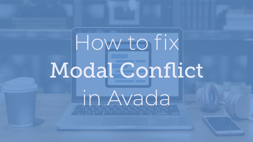 How to fix modal conflict in Avada
