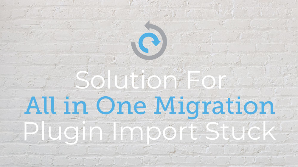 All in One Migration Stuck